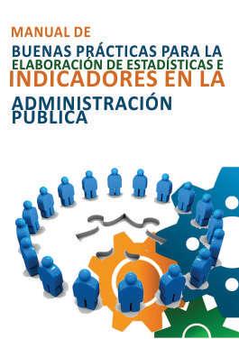 Manual de Buenas Practicas para la Elaboración de Estadísticas e Indicadores en la Administración Pública